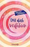 Lass dich verführen: Große Gefühle bei Droemer Knaur: Ausgewählte Leseproben von Dani Atkins, Mhairi McFarlane, Monika Maifeld, Julie Birkland uvm.