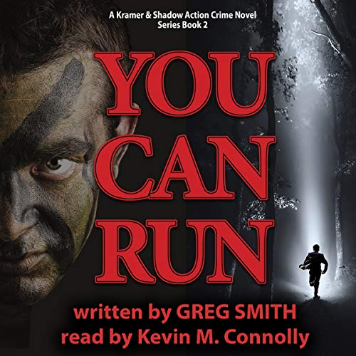 You Can Run     A Kramer and Shadow Action Crime Series, Book 2              By:                                                                                                                                 Greg Smith                               Narrated by:                                                                                                                                 Kevin M Connolly                      Length: 7 hrs and 56 mins     2 ratings     Overall 5.0
