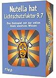 Nutella hat Lichtschutzfaktor 9,7 – Das Quizspiel mit der vollen Dosis unnützes Wissen - Emma Hegemann