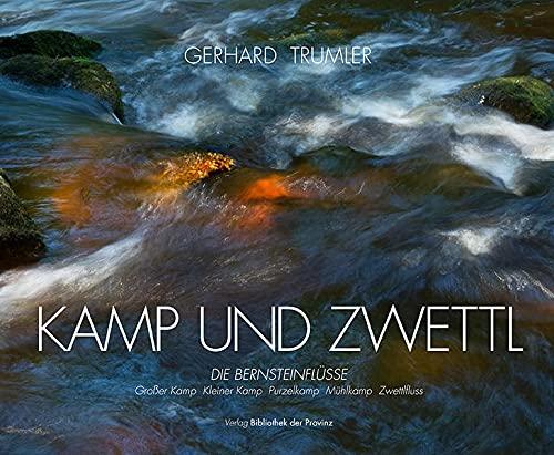 Kamp und Zwettl: Die Bernsteinflüsse : Großer Kamp · Kleiner Kamp · Purzelkamp · Mühlkamp · Zwettlfluss