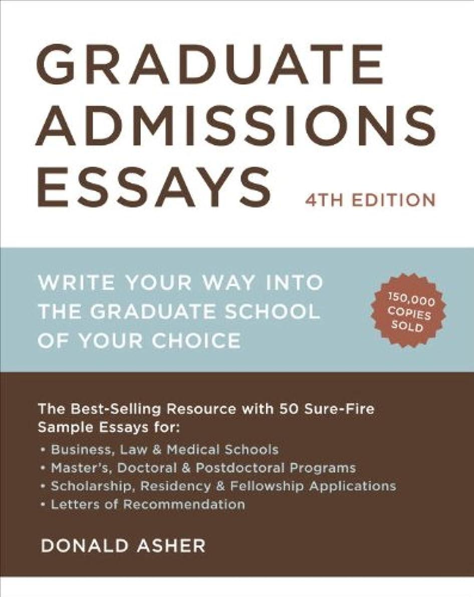 マイクロプロセッサ海弁護士Graduate Admissions Essays, Fourth Edition: Write Your Way into the Graduate School of Your Choice (Graduate Admissions Essays: Write Your Way Into the) (English Edition)