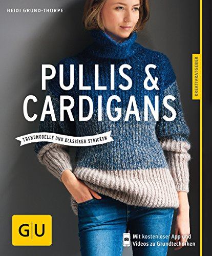 Pullis & Cardigans: Trendmodell und Klassiker stricken (GU Kreativratgeber)