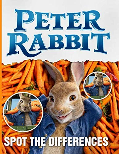 Peter Rabbit Spot The Difference: Awesome Illustrations Peter Rabbit Activity Find The Difference Books For Kids And Adults