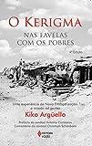 O Kerigma. Nas Favelas com os Pobres. Uma Experiência de Nova Evangelização. A Missão Ad Gentes