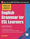 Practice Makes Perfect English Grammar for ESL...