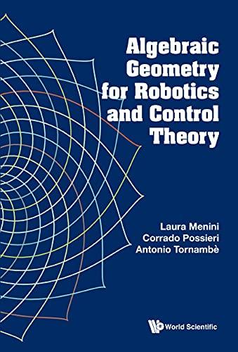 Algebraic Geometry for Robotics and Control Theory (English Edition)