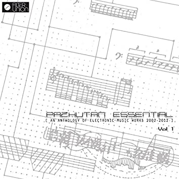 Pazhutan Essential (An Anthology of Electronic Music Works 2002-2012) Vol 1