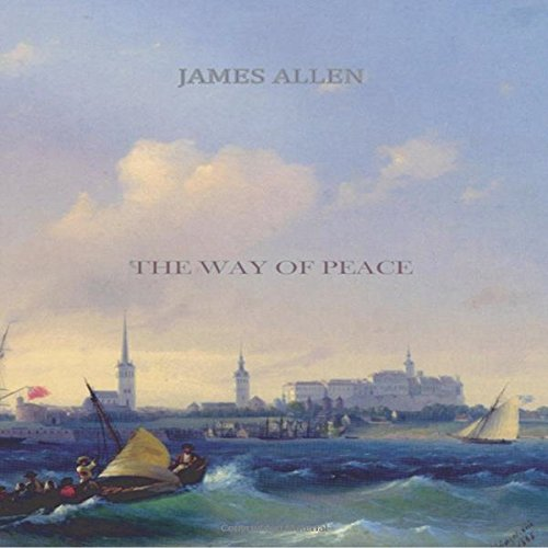 The Way of Peace                   By:                                                                                                                                 James Allen                               Narrated by:                                                                                                                                 James Allen                      Length: 2 hrs and 12 mins     11 ratings     Overall 4.0