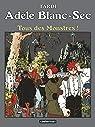 Adèle Blanc-Sec, Tome 7 : Tous des monstres ! par Tardi