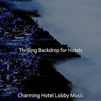 Thrilling Backdrop for Hotels