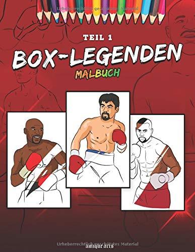 Box-Legenden Malbuch: 25 der größten & besten Boxer Legenden aller Zeiten für Kinder und Erwachsene - für Box & Kampfsport Fans (German Edition)