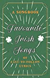 Favourite Irish Songs - A Songbook of Easy-To-Follow Lyrics