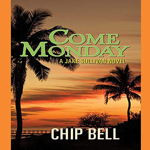 Come Monday: A Jake Sullivan Novel audiobook cover art
