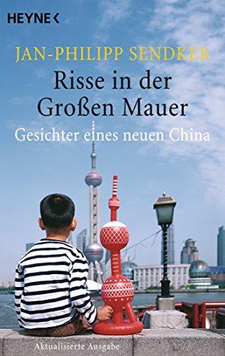 Risse in der Großen Mauer: Gesichter eines neuen China