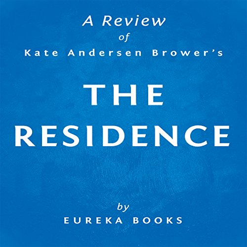 The Residence by Kate Andersen Brower | A Review: Inside the Private World of the White House audiobook cover art