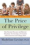 The Price of Privilege: How Parental Pressure And Material Advantage...