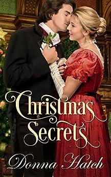 Christmas Secrets by [Donna Hatch]