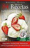 SELECCIÓN DE 84 RECETAS NAVIDEÑAS CON NATA: Exquisitas tentaciones preparadas con el equilibrio justo de cremosidad (Colección Cocina Práctica)