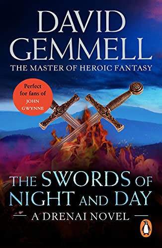 The Swords Of Night And Day: An awesome tale of swords and sorcery, heroes and villains from the master of heroic fantasy (Drenai Book 11) (English Edition)