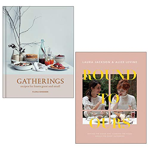 Round to Ours, Gatherings [Hardcover] 2 Books Bundle Collection With Gift Journal - Setting the mood and cooking the food: menus for every gathering, recipes for feasts great and small