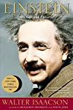 Image: Einstein: His Life and Universe | Paperback: 704 pages | by Walter Isaacson (Author). Publisher: Simon and Schuster; Reprint edition (May 13, 2008)