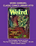 Weird Horrors Comics Collection: Giant 9 Issue Volume by Classic Comics Library: Strangest Stories In Print! CCL #770
