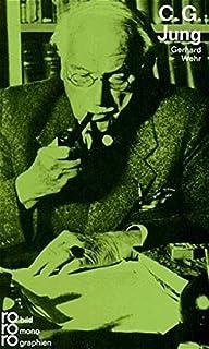 C. G. Jung: Mit Selbstzeugnissen und Bilddokumenten (Rowohlts Monographien)
