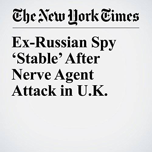 Ex-Russian Spy 'Stable' After Nerve Agent Attack in U.K. copertina