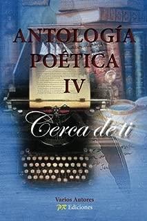 -Antologia poetica 4: Cerca de ti (Spanish Edition)