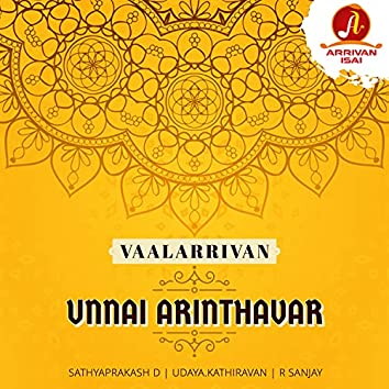 Unnai Arinthavar (Vaalarrivan)