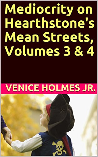 Mediocrity on Hearthstone's Mean Streets, Volumes 3 and 4 (English Edition)