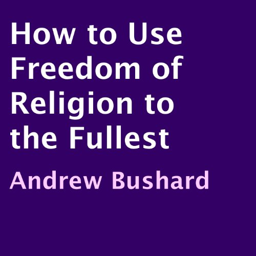 How to Use Freedom of Religion to the Fullest audiobook cover art
