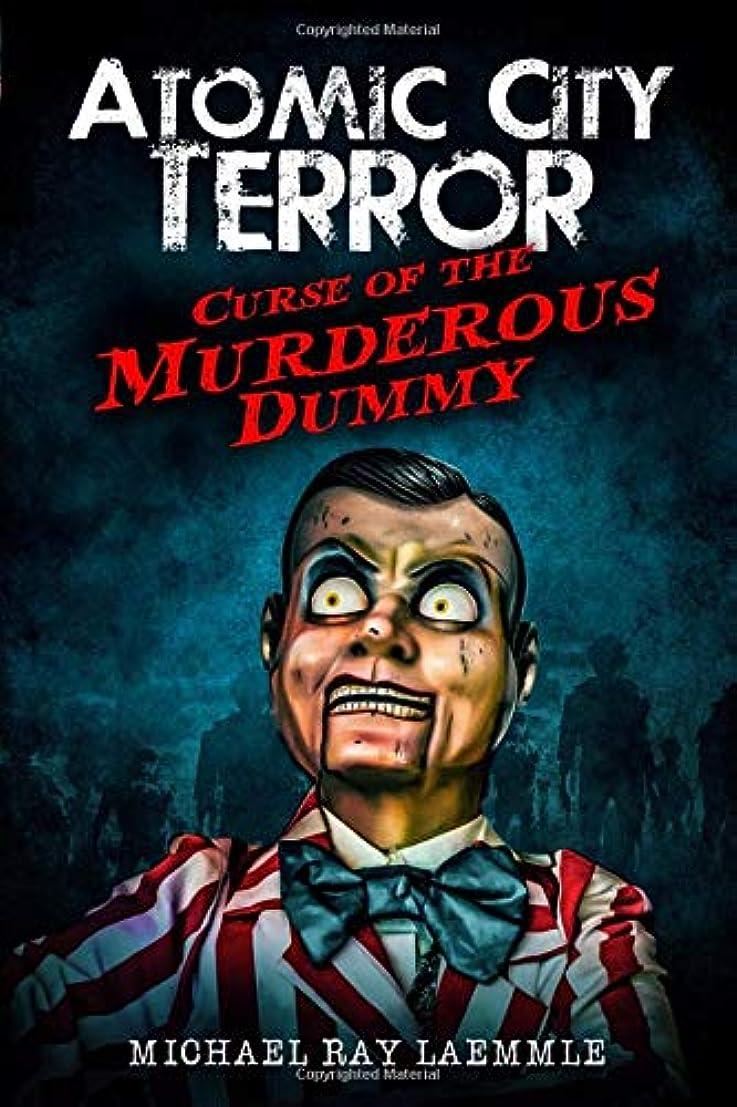 銀河レクリエーションリクルートCurse of the Murderous Dummy (Atomic City Terror)