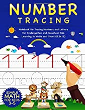 Number Tracing: Notebook for Tracing Numbers and Letters for Kindergarten and Preschool Kids Learning to Write and Count (...