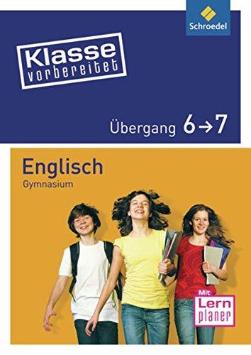 Klasse vorbereitet / Wichtige Übergänge Gymnasium: Klasse vorbereitet - Gymnasium: Übergang 6 / 7 Englisch