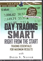 Day Trading Smart Right From the Start: Trading Essentials for Maximum Results