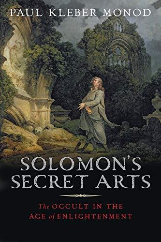 Monod, P: Solomon's Secret Arts: The Occult in the Age of Enlightenment