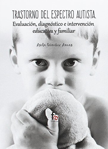 TRASTORNO DEL ESPECTRO AUTISTA. EVALUACION, DIAGNOSTICO E