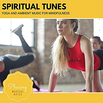 Spiritual Tunes - Yoga And Ambient Music For Mindfulness