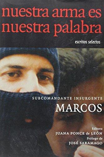 Nuestra Arma Es Nuestra Palabra: Escritos Selectos = Our Weapon is Our Word by Subcomandante Insurgente Marcos (2002-07-30)