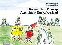 Arlewatt un Ollerup: Aventueer in Noordfreesland