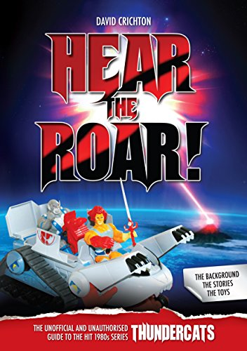 Hear the Roar!: The Unofficial and Unauthorised Guide to 'Thunder Cats' (English Edition)