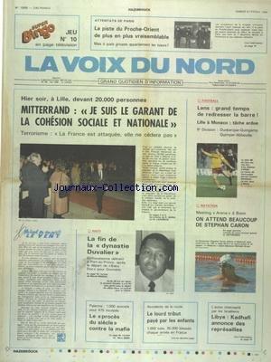 VOIX DU NORD (LA) [No 12938] du 08/02/1986 - MITTERRAND - JE SUIS LE GARANT DE LA COHESION SOCIALE ET NAITONALE - HAITI - LA FIN DE LA DYNASTIE DUVALIER - LE PROCES DU SIECLE A PALERME...