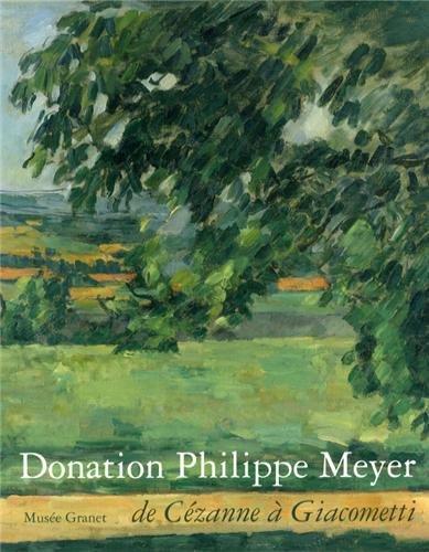 Donation Philippe Meyer : De Cézanne à Giacometti