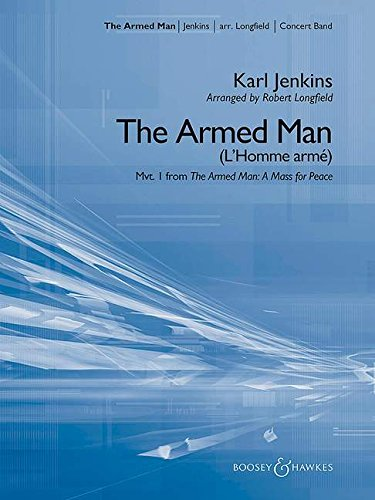 The Armed Man: a Mass for Peace Concert Band/Harmonie/Fanfare-Partition+Parties Separees