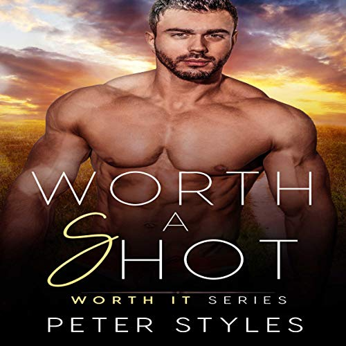Worth a Shot     Worth It, Book 5              By:                                                                                                                                 Peter Styles                               Narrated by:                                                                                                                                 Nikola Muckajev                      Length: 4 hrs and 40 mins     10 ratings     Overall 5.0