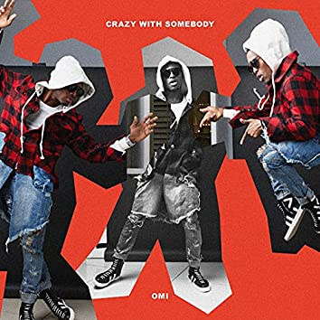 Crazy With Somebody