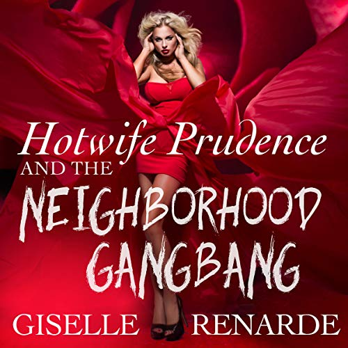 Hotwife Prudence and the Neighborhood Gangbang audiobook cover art