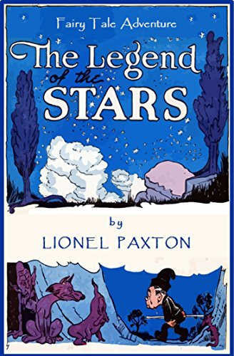 The Legend Of The Stars New Revised Edition Fairy Tales For