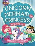 Unicorn, Mermaid and Princess Activity Book For Kids: A Cute, Magical, Fun...